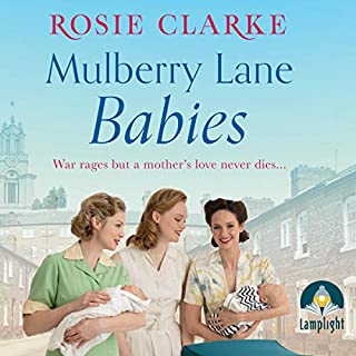 Mulberry Lane Babies     Mulberry Lane, Book 3              Written by:                                                                                                                                 Rosie Clarke                               Narrated by:                                                                                                                                 Laura Kirman                      Length: 9 hrs and 27 mins     Not rated yet     Overall 0.0