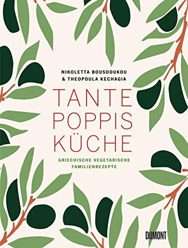 Tante Poppis Küche: Griechische vegetarische Familienrezepte