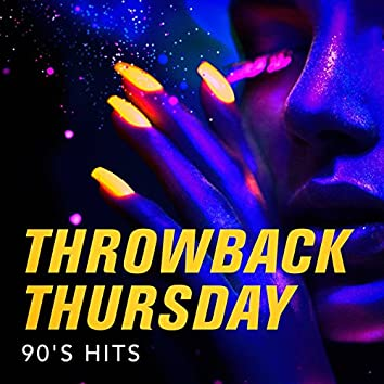 Throwback Thursday 90's Hits