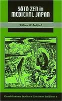 Soto Zen in Medieval Japan (Studies in East Asian Buddhism)