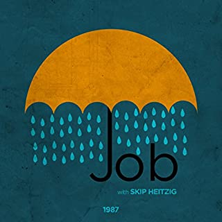 18 Job - 1987                   By:                                                                                                                                 Skip Heitzig                               Narrated by:                                                                                                                                 Skip Heitzig                      Length: 6 hrs and 11 mins     2 ratings     Overall 4.0