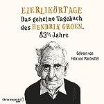 Eierlikörtage: Das geheime Tagebuch des Hendrik Groen, 83 1/4 Jahre (Hendrik Groen 1)