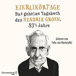 Eierlikörtage - Das geheime Tagebuch des Hendrik Groen, 83 1/4 Jahre Titelbild