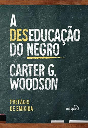 A deseducação do negro - Com prefácio de Emicida: Edição Especial com Postal + Marcador