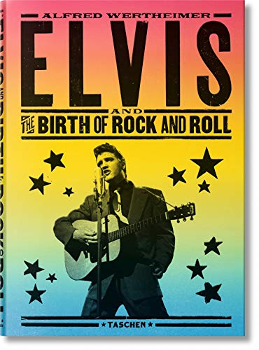 Alfred Wertheimer. Elvis and the Birth of Rock and Roll: FO (PHOTO)