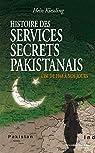 Les services secrets indiens et pakistanais : des frères ennemis par Hein G Kiessling