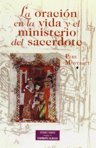 La oración en la vida y el ministerio del sacerdote (ESTUDIOS Y ENSAYOS)