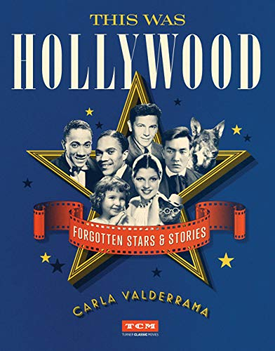 This Was Hollywood: Forgotten Stars and Stories (Turner Classic Movies) (English Edition)
