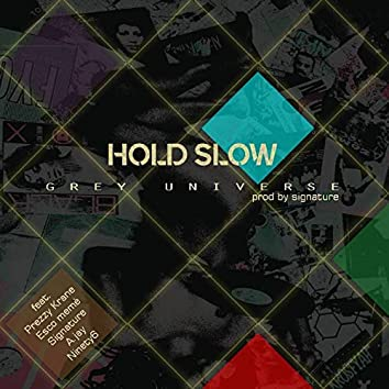 Hold Slow