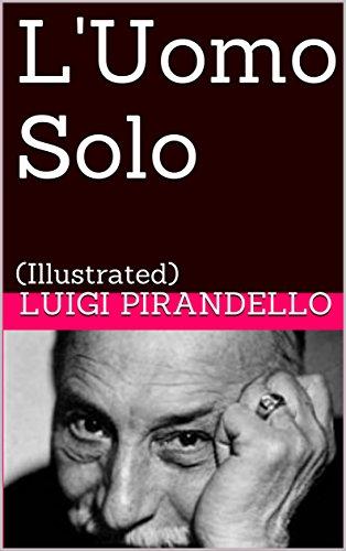 L'Uomo Solo: (Illustrated) (Novelle per un anno Vol. 4)