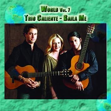 World Vol. 7: Trio Caliente - Baila Me