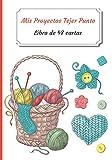 Mis Proyectos Tejer Punto: Folleto de 48 formularios de proyectos para rellenar | Diario de seguimiento | Libro de seguimiento de sus proyectos Tejer ... Aficiones creativas (Mis Cuadernos de Tejer)