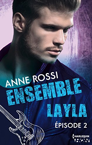 Ensemble - Layla : épisode 2 (French Edition)
