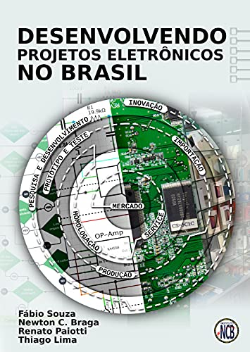 Desenvolvendo Projetos Eletrônicos no Brasil