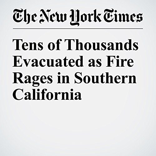 Tens of Thousands Evacuated as Fire Rages in Southern California cover art