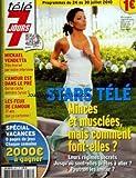 TELE 7 JOURS [No 2617] du 24/07/2010 - STARS TELE - MINCES ET MUSCLEES MAIS COMMENT FONT-ELLES - EVA LONGORIA - MICKAEL VENDETTA - L'AMOUR EST DANS LE PRE / QUI SE CACHE DERRIERE SYLVIE - LES FEUX DE L'AMOUR -