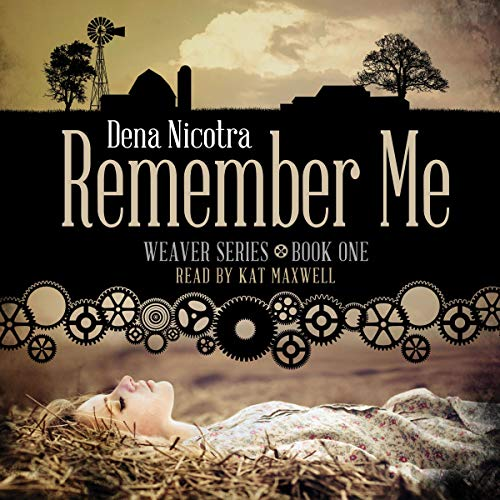 Remember Me: Weaver Series, Book 1