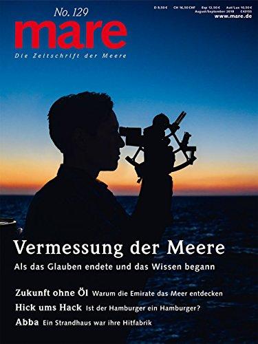 mare - Die Zeitschrift der Meere / No. 129 / Vermessung der Meere: Als das Glauben endete und das Wissen begann