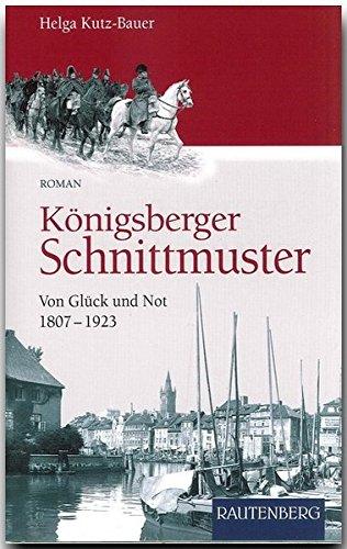 Königsberger Schnittmuster - Von Glück und Not 1807-1923