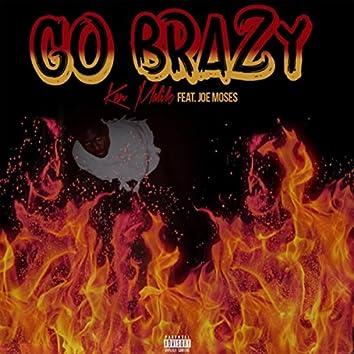 Go Brazy (feat. Joe Moses)