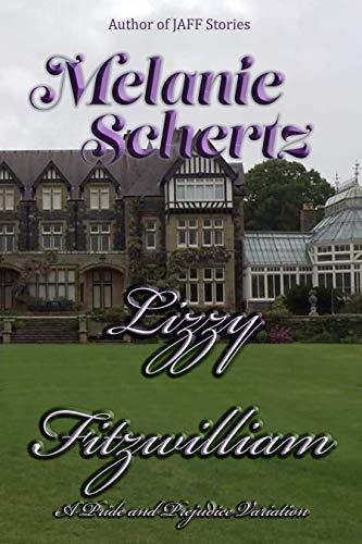 Lizzy Fitzwilliam, A Pride and Prejudice Variation by [Melanie Schertz, A  Lady, Kay  Tanner]