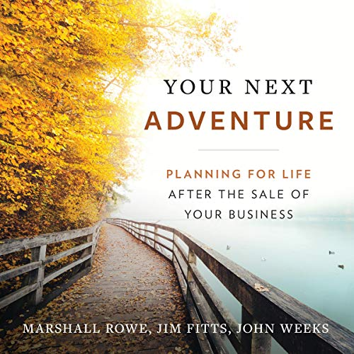 Your Next Adventure: Planning for Life After the Sale of Your Business  By  cover art