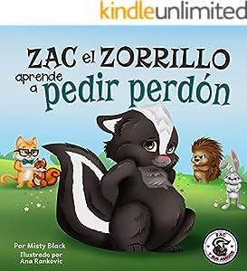 Zac el Zorrillo aprende a pedir perdón : Un libro ilustrado sobre la empatía, el perdón y el decir lo siento para niños de 3 a 8 años. Punk the Skunk Learns ... Sorry (Zac y sus amigos) (Spanish Edition)