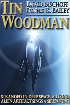 Tin Woodman by [David Bischoff, Dennis R. Bailey]