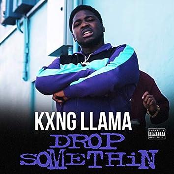 Drop Somethin