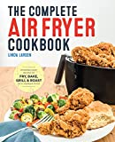The Complete Air Fryer Cookbook: Amazingly...