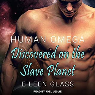 Human Omega: Discovered on the Slave Planet     Pykh Series, Book 1              By:                                                                                                                                 Eileen Glass                               Narrated by:                                                                                                                                 Joel Leslie                      Length: 6 hrs     61 ratings     Overall 4.6
