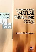 Introducción rápida a MatLab y Simulink para ciencia e ingeniería (Spanish Edition)