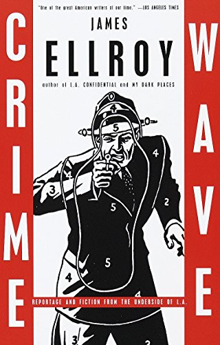 Download Crime Wave: Reportage and Fiction from the Underside of L.A. (Vintage Crime/Black Lizard) 037570471X