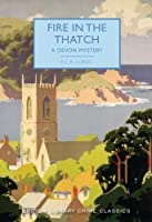 Fire in the Thatch: A Devon Mystery (British Library Crime Classics)