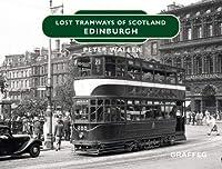 Lost Tramways: Edinburgh (Lost Tramways of Scotland)