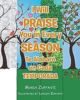 I Will Praise You in Every Season: Te Alabaré en Cada Temporada
