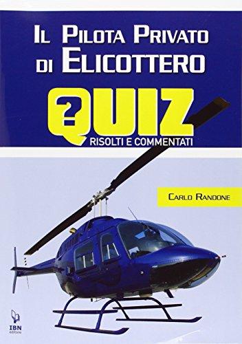 Il pilota di elicottero. Quiz risolti e commentati: Unico