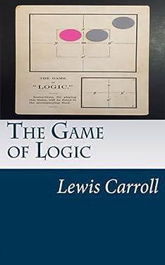 Logic Games by Lewis Carroll (1887) (Original Version)