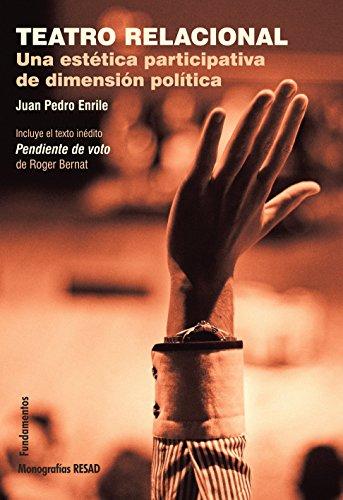 Teatro Relacional: Una estética participativa de dimensión política: 209 (Arte / Teoría Teatral)