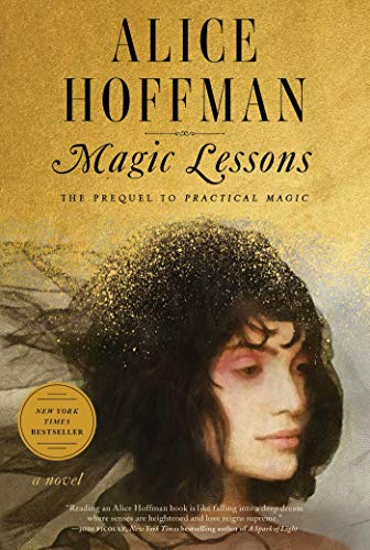 Compare Textbook Prices for Magic Lessons: The Prequel to Practical Magic 1st Edition ISBN 9781982108847 by Hoffman, Alice