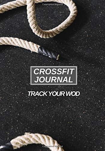 Crossfit journal: Crossfit log book, Track your wod, Training journal, sports training track your training program. Note your types of exercises, ... hydration and sleep time11. Crossfit journal