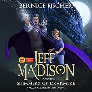 Jeff Madison and the Shimmers of Drakmere audiobook cover art