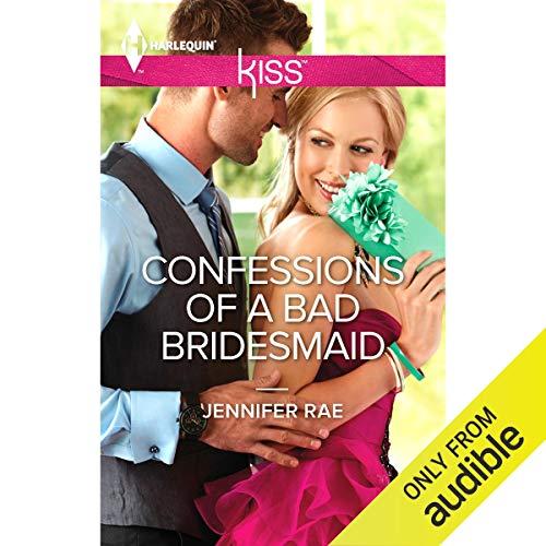 Confessions of a Bad Bridesmaid audiobook cover art
