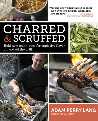 Charred & Scruffed: Bold New Techniques for Explosive Flavor on and Off the Grill (English Edition)
