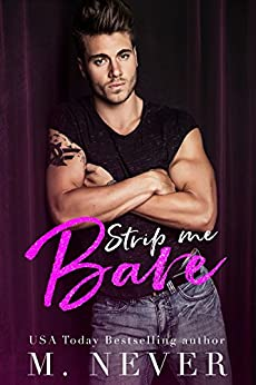 Strip Me Bare: An Angsty Second Chance Romance (Stripped Duet Book 2) by [M. Never, Sara Eirew, Gus Caleb Smyrnios]