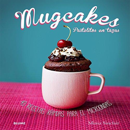 Mugcakes: Pastelitos en tazas