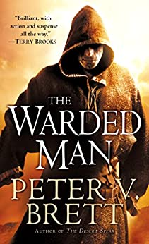 The Warded Man: Book One of The Demon Cycle (The Demon Cycle Series 1) by [Peter V. Brett]