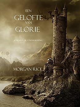 Een Gelofte Van Glorie (Boek #5 In De Tovenaarsring) van [Morgan Rice]