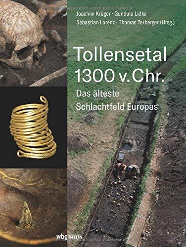 Tollensetal 1300 v. Chr.: Das älteste Schlachtfeld Europas