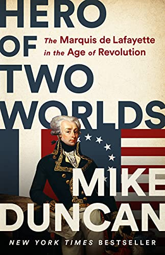 Compare Textbook Prices for Hero of Two Worlds: The Marquis de Lafayette in the Age of Revolution  ISBN 9781541730335 by Duncan, Mike